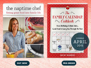 The Naptime Chef and The Family Calendar Cookbook